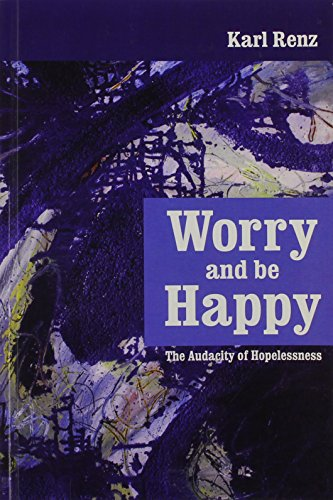 9789382788041: Worry and Be Happy: The Audacity of Hopelessness