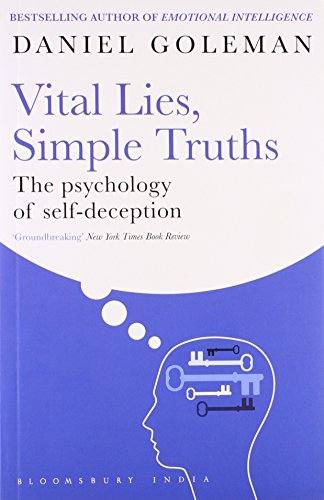 9789382951759: Vital Lies, Simple Truths: The Psychology Of Self-deception [Paperback] [Jul 05, 1905] Daniel Goleman