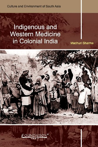 9789382993100: Indigenous and Western Medicine in Colonial India