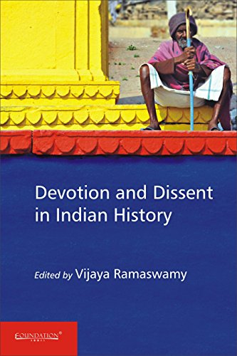 Devotion and Dissent in Indian History: Vijaya Ramaswamy (Ed.)