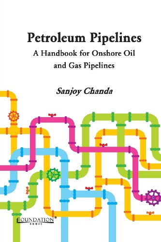 9789382993278: Petroleum Pipelines: A Handbook for Onshore Oil and Gas Pipelines