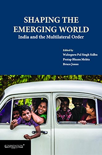 9789382993544: Shaping the Emerging World: India and the Multilateral Order