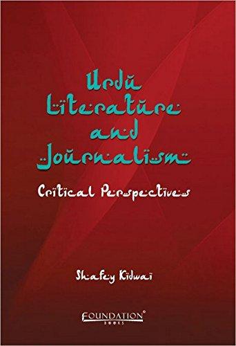Urdu Literature and Journalism: Critical Perspectives: Shafey Kidwai
