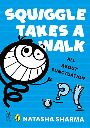 Squiggle takes a walk: Natasha Sharma. Illustrated
