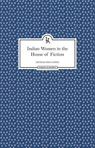 Indian Women in the House of Fiction: Geetanjali Singh Chanda
