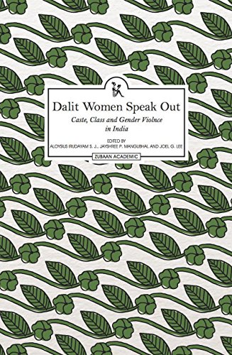 9789383074761: Dalit Women Speak Out: Caste, Class and Gender Violence in India (Zubaan)