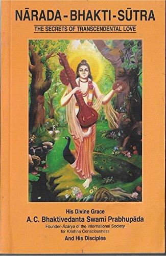 Narada Bhakti Sutra (Narada'S Secrets Of Transcendental: His Divine Grace