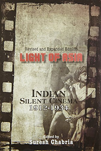 Light of Asia(Revised and Expanded Edition): Indian Silent Cinema 1912-1934