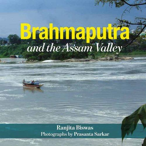 Brahmaputra: And The Assam Valley