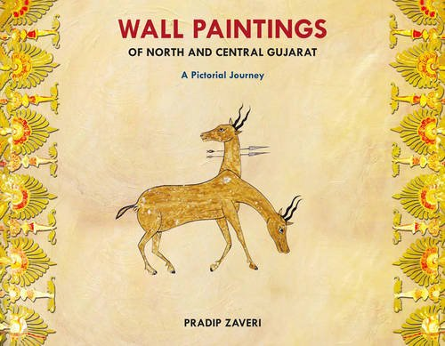 Wall Paintings of North and Central Gujarat: A Pictorial Journey