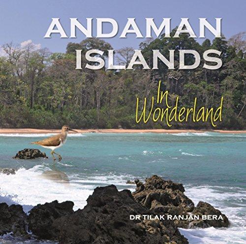 The Andaman Islands: In Wonderland: Dr Tilak Ranjan Bera
