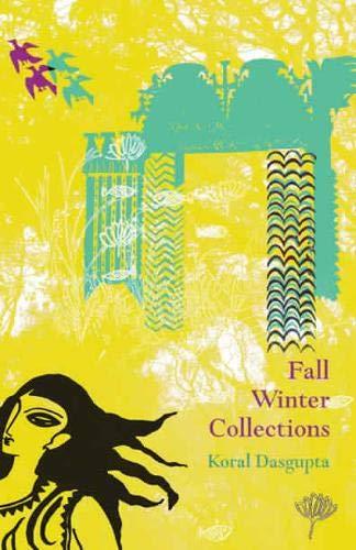 Fall Winter Collections: Koral Dasgupta