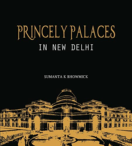 9789383098910: Princely Palaces In New Delhi