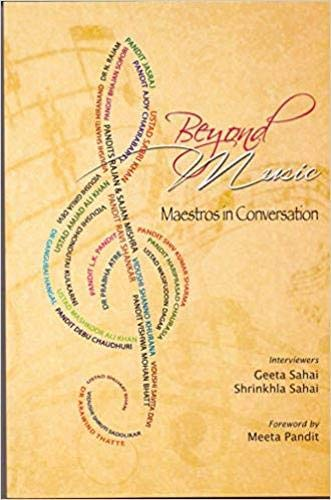 Beyond Music: Maestros in Conversation: Geeta Sahai, Shrinkhla Sahai (Authors) & Meeta Pandit (Frwd...