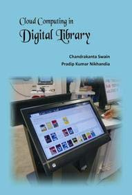 Cloud Computing in Digital Library: C Swain, P
