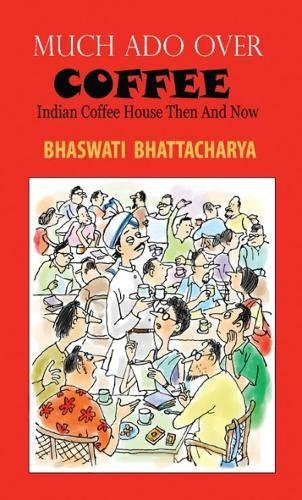 9789383166169: Much Ado Over Coffee Indian Coffee House Then and Now