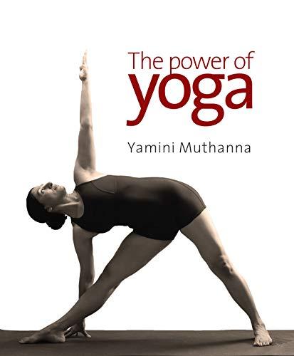 The Power of Yoga: Yamini Muthanna