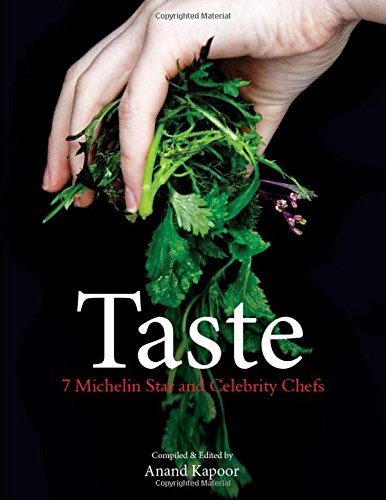Taste: 7 Michelin Starred and Celebrity Chefs: Anand Kapoor