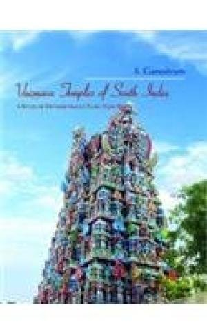 Vaisnava Temples of South India: A Study of Divyaksetras in Tamil Nadu: S. Ganeshram
