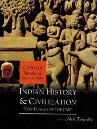 Indian History and Civilization: New Images of: Alok Tripathi (Ed.)