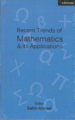 Recent Trends of Mathematics and Its Applications: Ahmed, Sahin (ed)