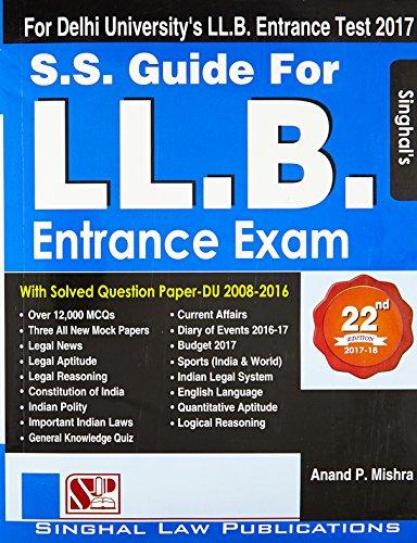 S. S. Guide for d. U. Ll. B. Entrance exam (for delhi university law.