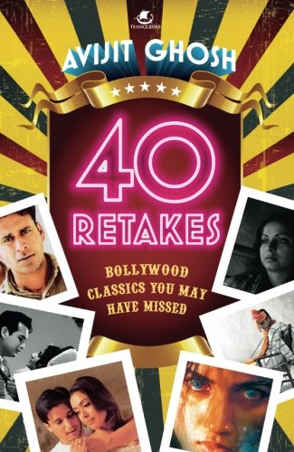 9789383260317: 40 Retakes: Bollywood Classics You May Have Missed