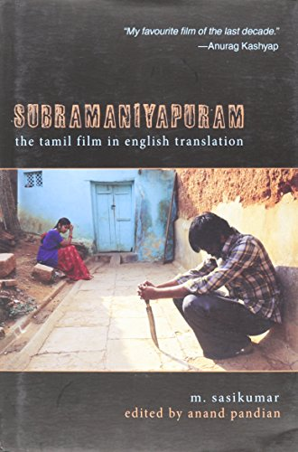 Subramaniyapuram: The Tamil Film in English Translation: Sasikumar, M