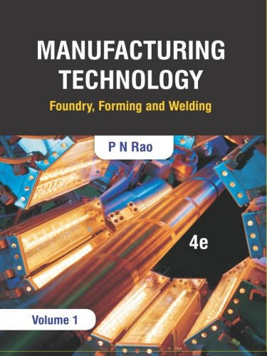 9789383286614: Manufacturing Technology: Foundry, Forming and Welding, 4e (Volume 1)