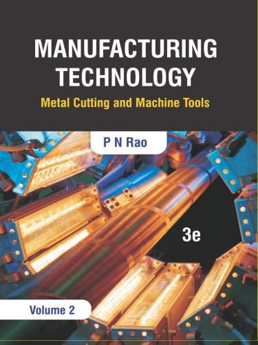9789383286621: Manufacturing Technology: Metal Cutting and Machine Tools, 3e (Volume 2)