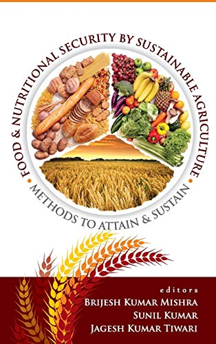 Food and Nutritional Security by Sustainable Agriculture: edited by Brijesh