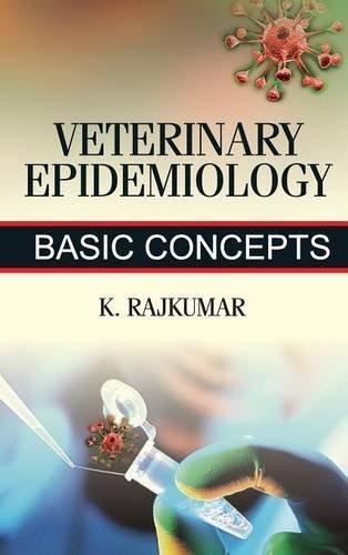Veterinary Epidemiology: Basic Concepts: K. Rajkumar