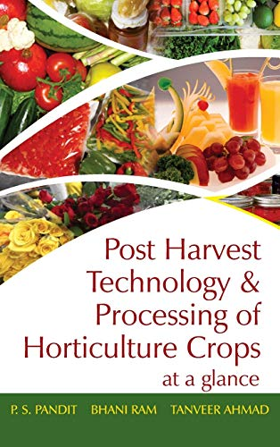 Post Harvest Technology and Processing of Horticultural: P.S. Pandit