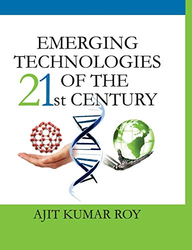 Emerging Technologies of the 21st Century: A.K.Roy