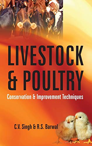 Livestock and Poultry: Conservation and Improvement Techniques: C.V. Singh