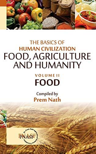 The Basics of Human Civilization Food Agriculture: Prem Nath