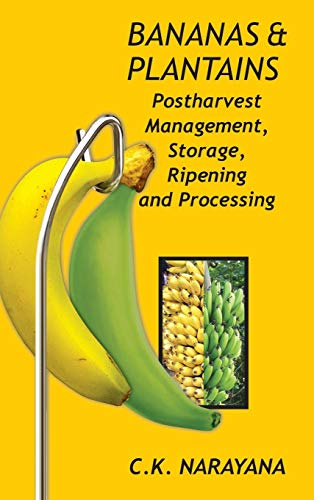 Bananas and Plantains: Postharvest Management,Storage,Ripening and Processing