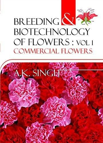 Breeding and Biotechnology of Flowers (set of 2 Vols.) Set Price (Hardcover): A.K. Singh
