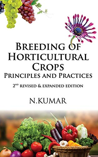 Breeding of Horticultural Crops : Principles and Practices: N Kumar