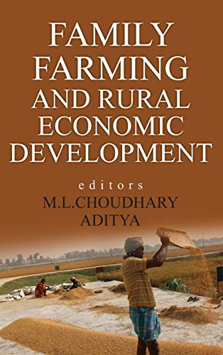 Family Farming and Rural Economic Development: edited by M.L.Choudhary