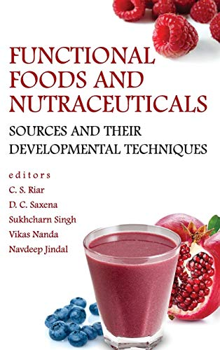 Functional Foods and Nutraceuticals: Sources and Their: edited by C.S.