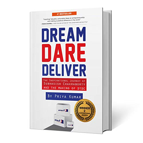 9789383359615: Dream, Dare Deliver: The Inspirational Journey of Subhasish Chakraborty and The Making of DTDC