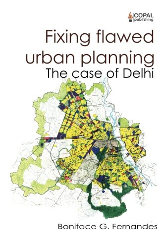 9789383419234: Fixing Flawed Urban Planning: The Case of Delhi