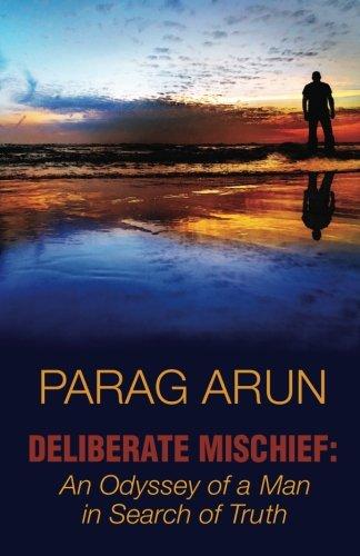 Deliberate Mischief: An Odyssey of a Man: Parag Kulkarni