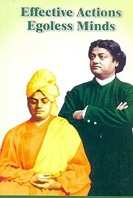 Effective actions egoless minds Based on swami: A.R.K.Sarma