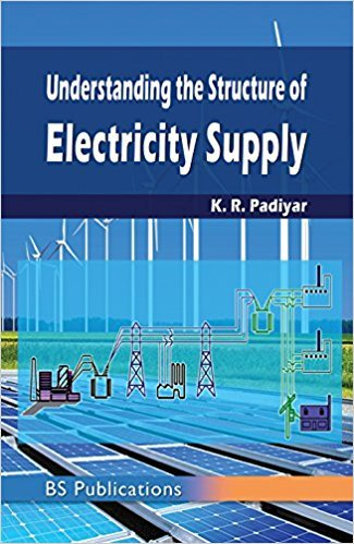 Understanding the Structure of Electricity Supply: Padiyar K.R.