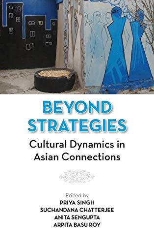 Beyond Strategies: Cultural Dynamics in Asian Connections