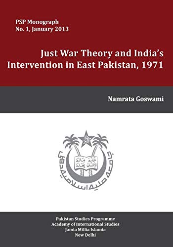 9789383649181: Just War Theory and India's Intervention in East Pakistan, 1971