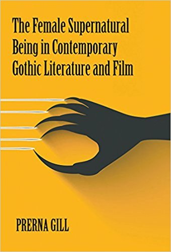 The Female Supernatural Being in Contemporary Gothic: Prerna Gill