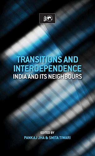 Transitions and Interdependence: India and its Neighbours: Pankaj Jha &